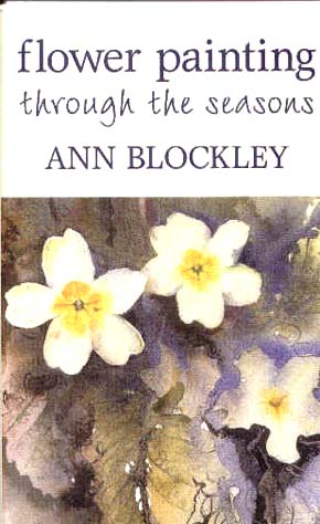 Blockley, Ann: AB01 - Flower Painting through 4 Seasons