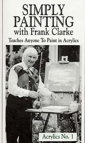 Clarke, Frank: CLA1 - Simply Painting Acrylics Pt.1