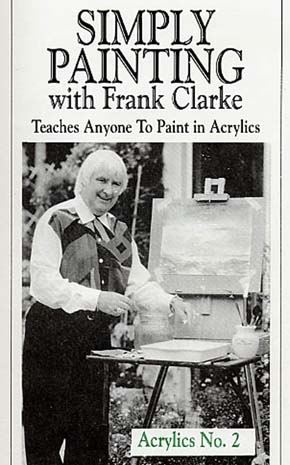 Clarke, Frank: CLA2 - Simply Painting Acrylics Pt 2