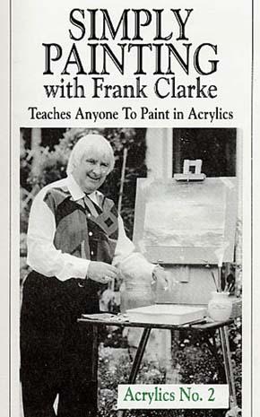 Clarke, Frank: CLA2 - Simply Painting Acrylics Pt 2