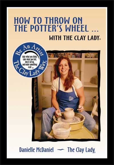 McDaniel, Danielle: DM01 - How to Throw on the Potter's Wheel