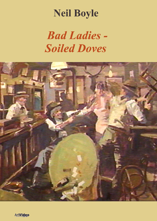 Boyle, Neil: NB0506  Bad Ladies - Soiled Doves