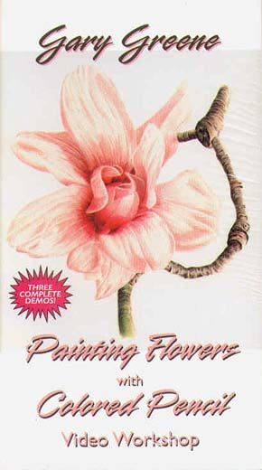 Greene, Gary: GG292 - Painting Flowers w/ Colored Pencil