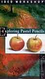 Evans, Margaret: ME05 - Exploring Pastel Pencils