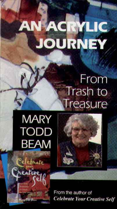 Beam, Mary Todd: MTB1 Acrylic Journey From Trash to Treasure
