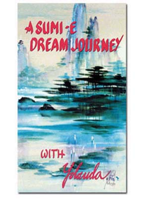Mayhill, Yolanda: YM1 - A Sumi-E Dream Journey